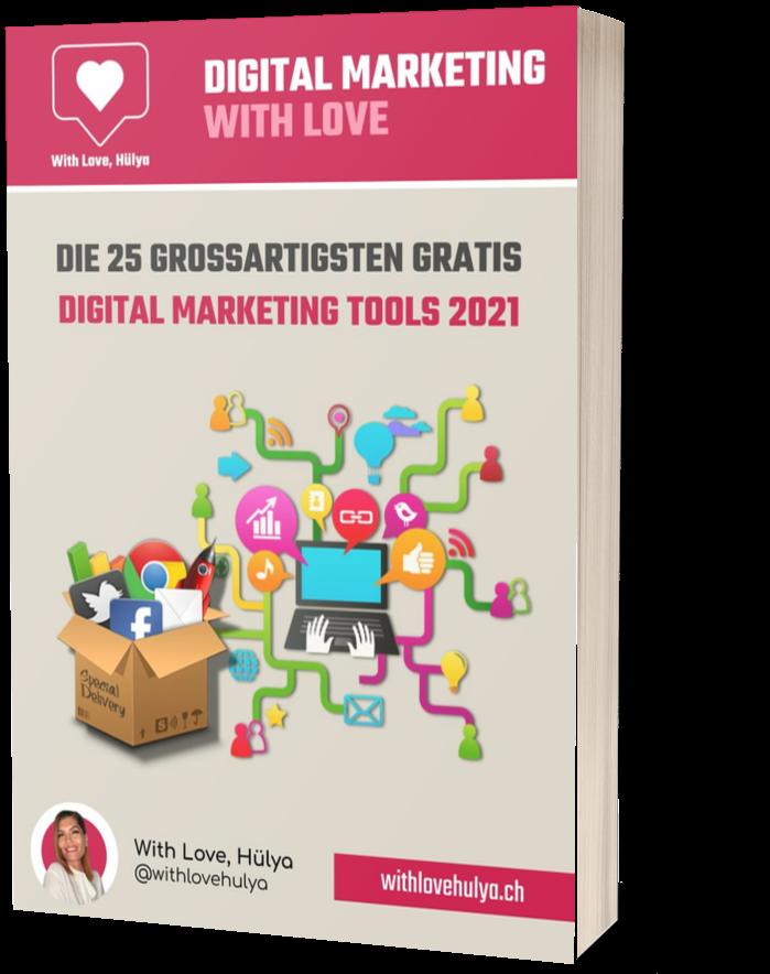 E Book Die 25 grossartigsten gratis Ditigal Marketing Tools 2021 With Love Hulya - With Love, Hülya